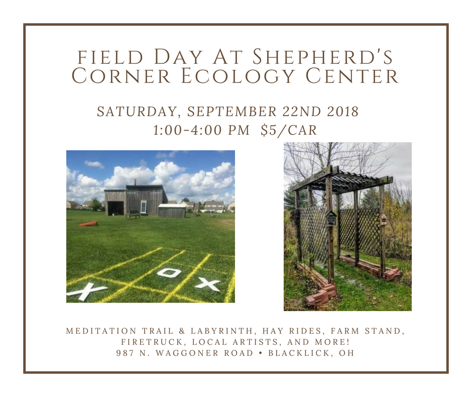 September 22nd, 1 to 4 pm Field Day at Shepherd's Corner Ecology Center.