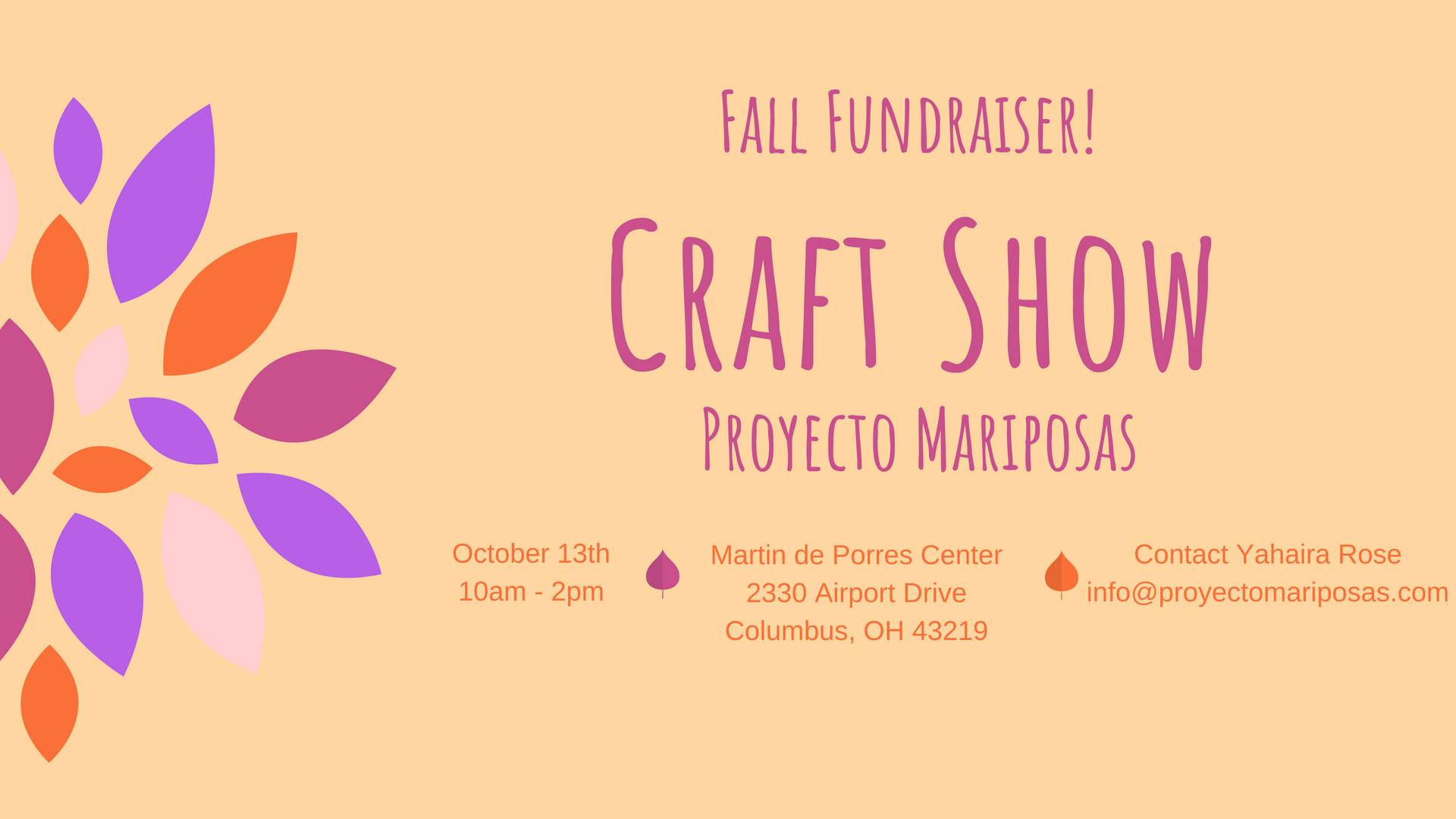 Fall fundraising craft show, at Martin de Porres Center. Event benefits Projecto Mariposa. October 13th, 10:00 am to 2:00 pm.